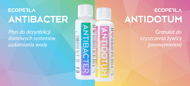 Ecoperla Antibacter oraz Ecoperla Antidotum - sposoby na skuteczną konserwację filtrów wody od marki Ecoperla